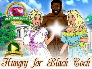 Meet and Fuck games for phone Hungry for Black Cock